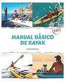 MANUAL BÁSICO DE KAYAK: aprende en 1 dia
