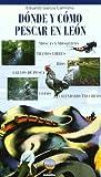 Donde Y Como Pescar En Leon: Cotos, zonas libres, moscas, mosquitos y otras...